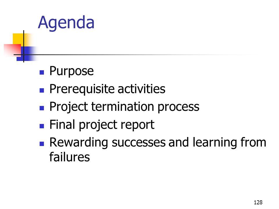 Agenda Purpose Prerequisite activities Project termination process