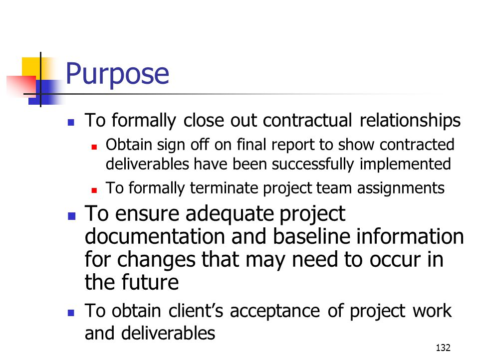 Purpose To formally close out contractual relationships.