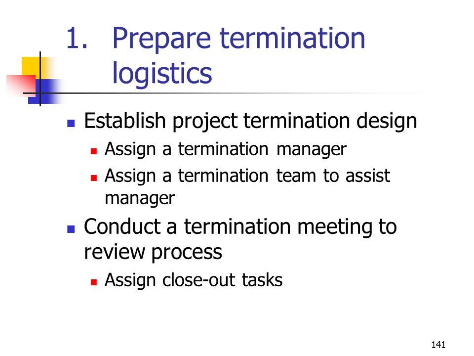 1. Prepare termination logistics