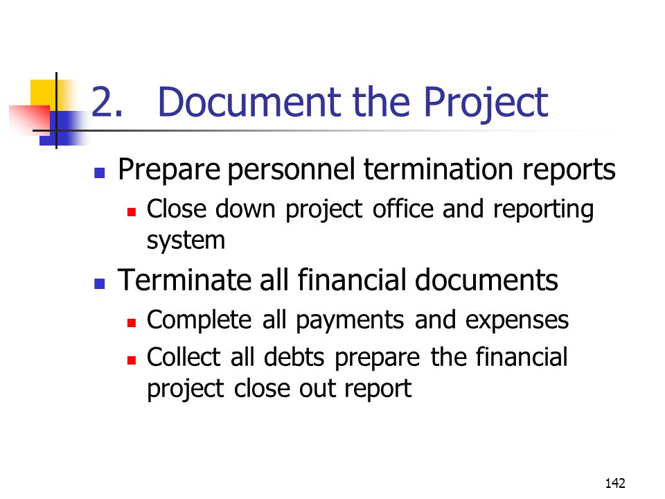 2. Document the Project Prepare personnel termination reports