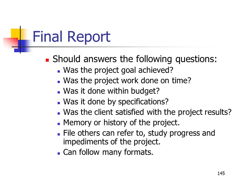 Final Report Should answers the following questions: