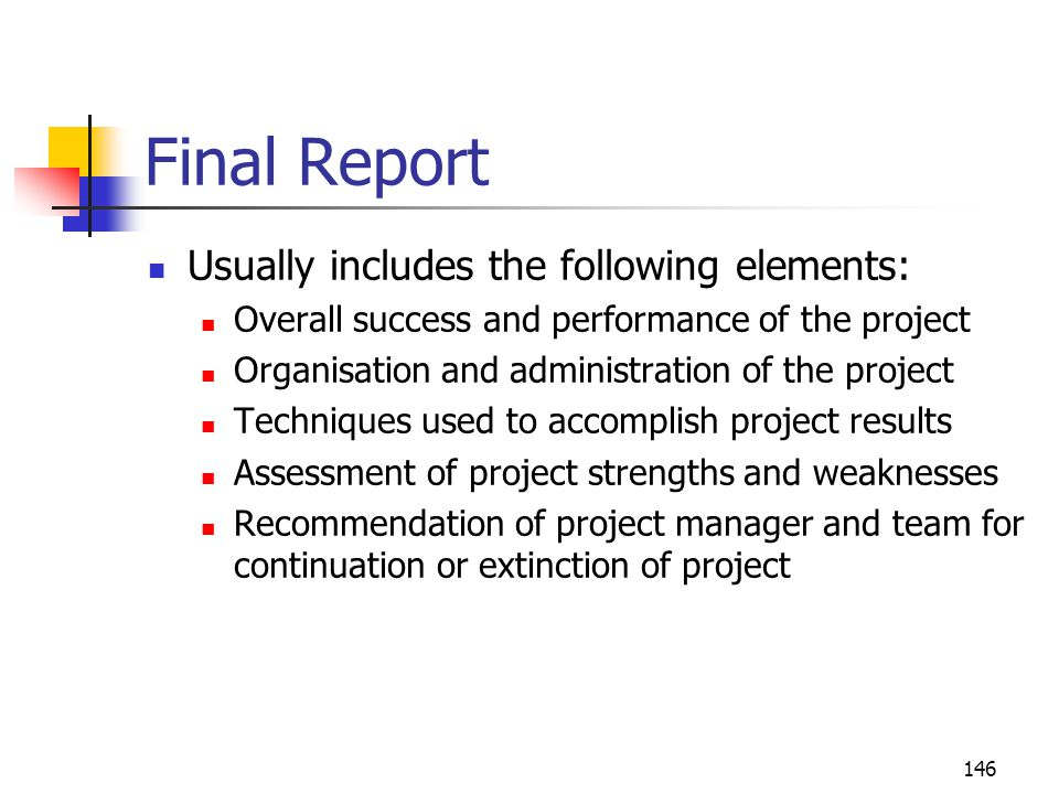Final Report Usually includes the following elements: