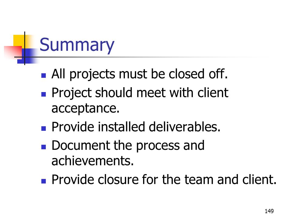 Summary All projects must be closed off.