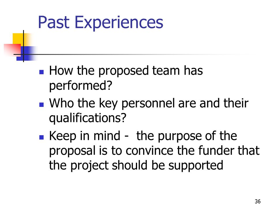 Past Experiences How the proposed team has performed