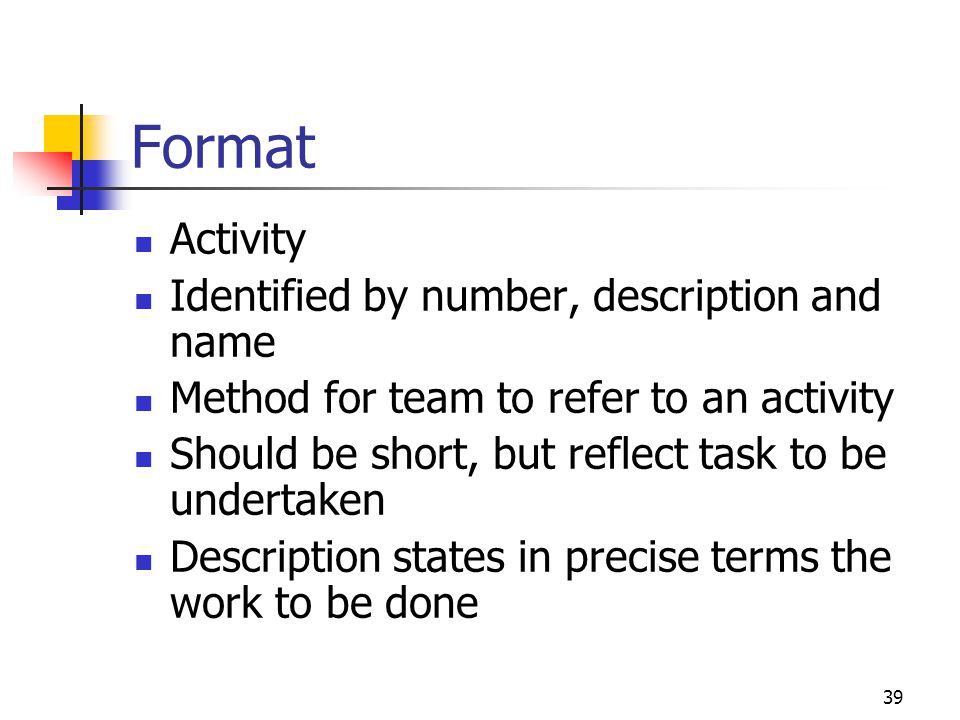 Format Activity Identified by number, description and name