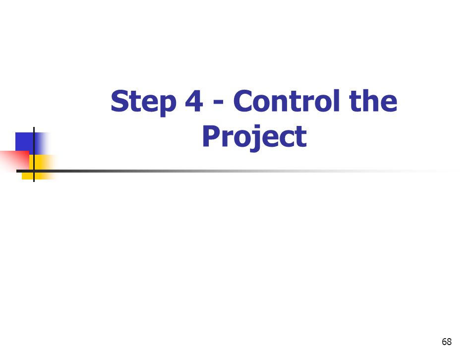 Step 4 - Control the Project