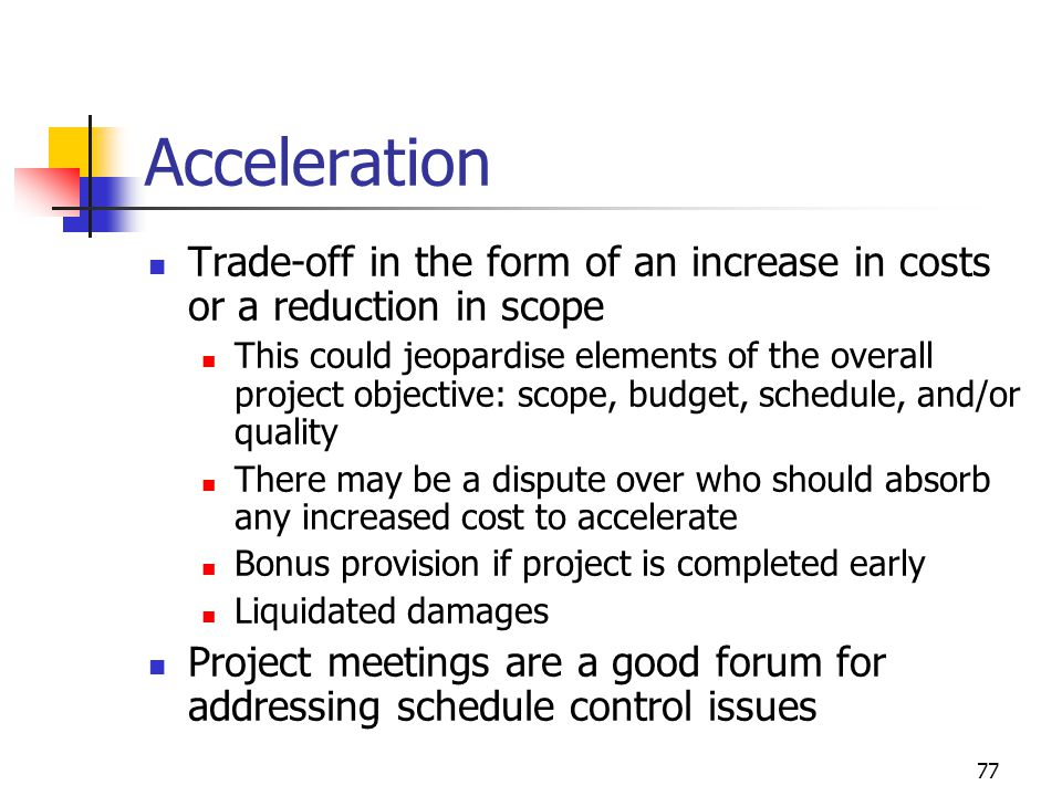 Acceleration Trade-off in the form of an increase in costs or a reduction in scope.