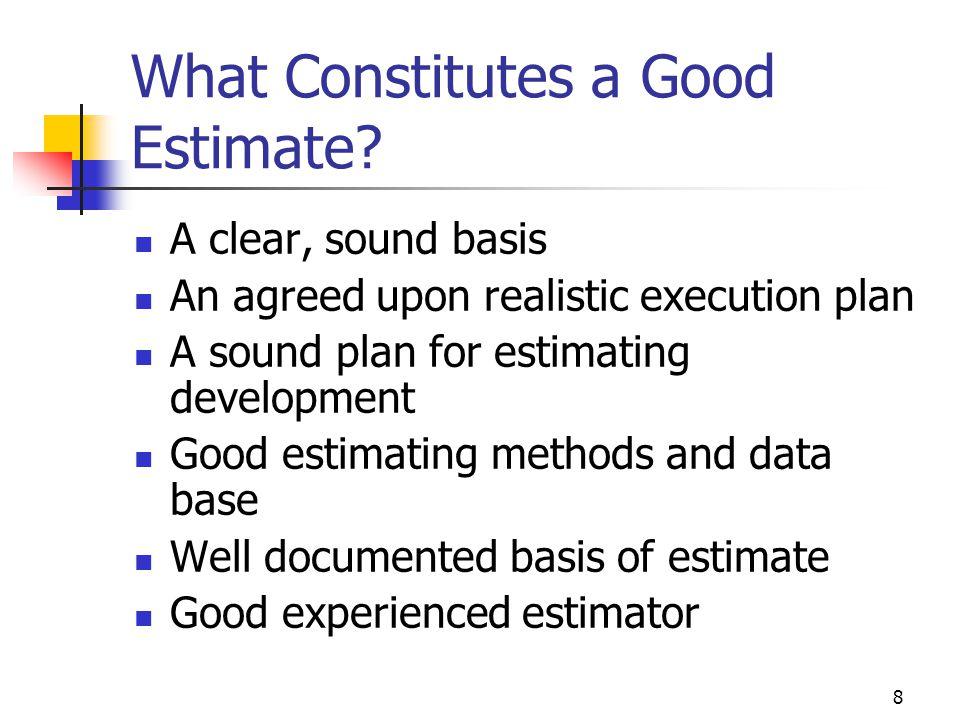 What Constitutes a Good Estimate