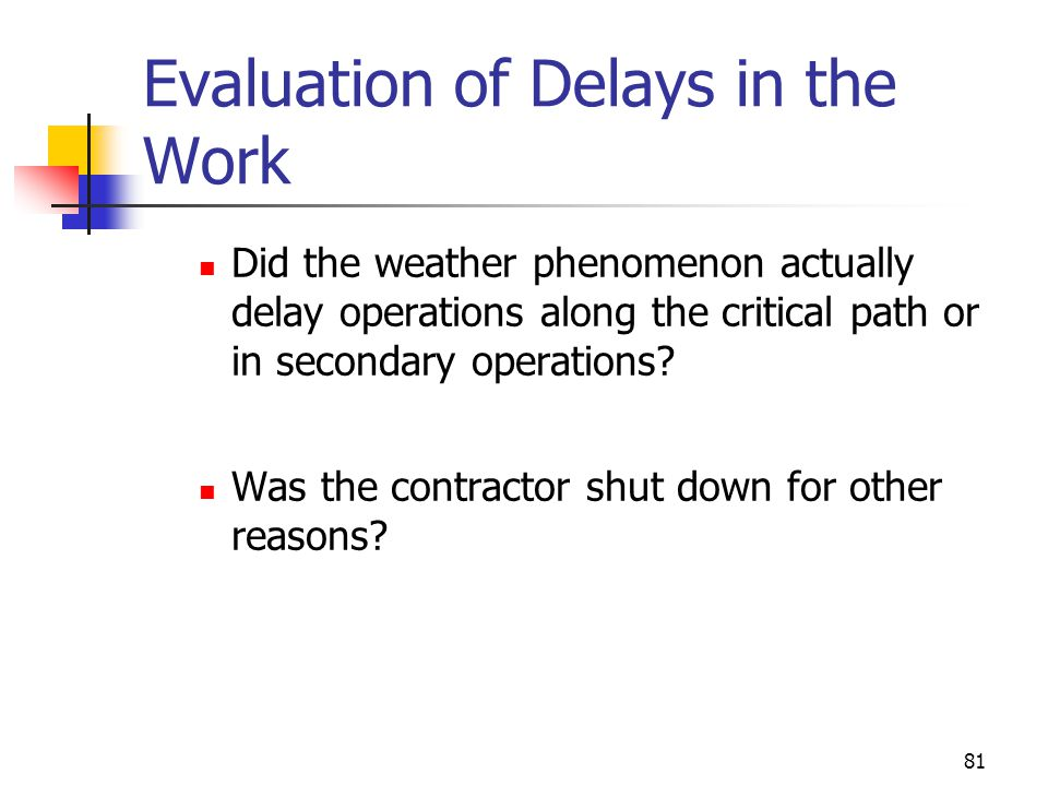 Evaluation of Delays in the Work