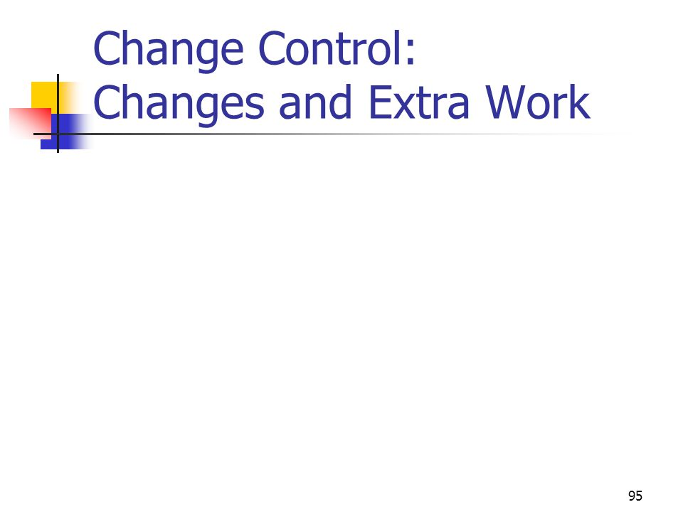 Change Control: Changes and Extra Work
