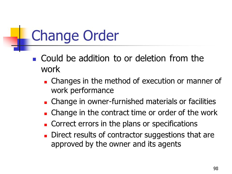Change Order Could be addition to or deletion from the work