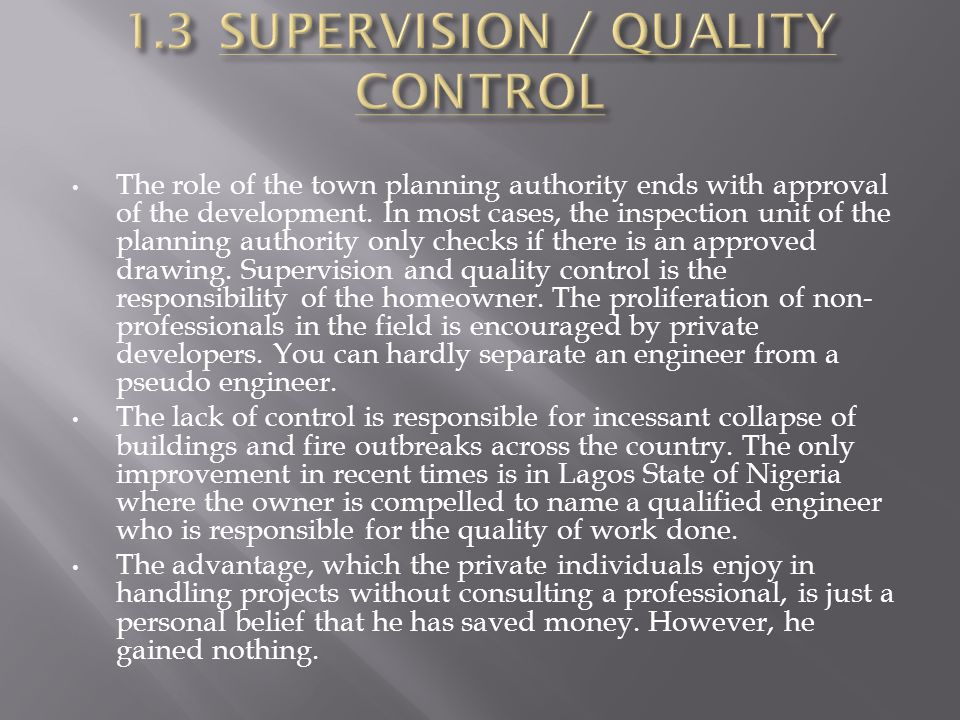 1.3 SUPERVISION / QUALITY CONTROL