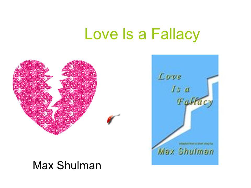 Love Is a Fallacy Max Shulman