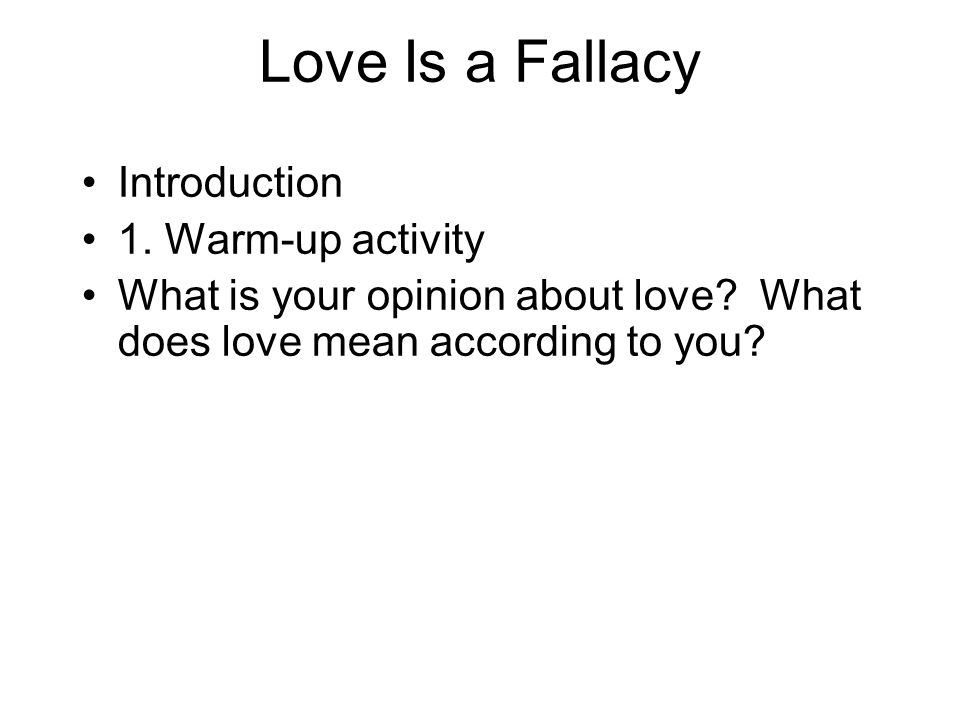 Love Is a Fallacy Introduction 1. Warm-up activity