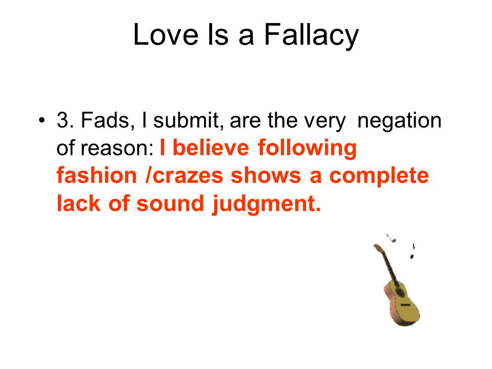 Love Is a Fallacy 3.