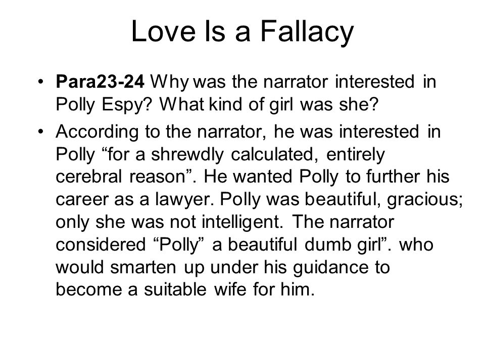 Love Is a Fallacy Para23-24 Why was the narrator interested in Polly Espy What kind of girl was she