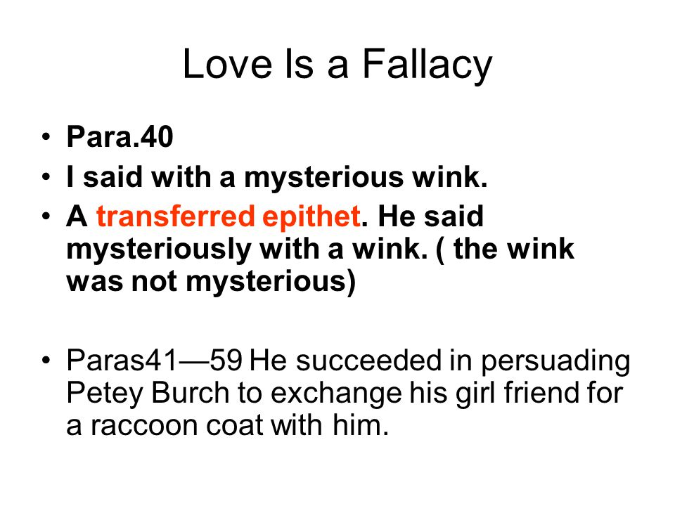 Love Is a Fallacy Para.40 I said with a mysterious wink.