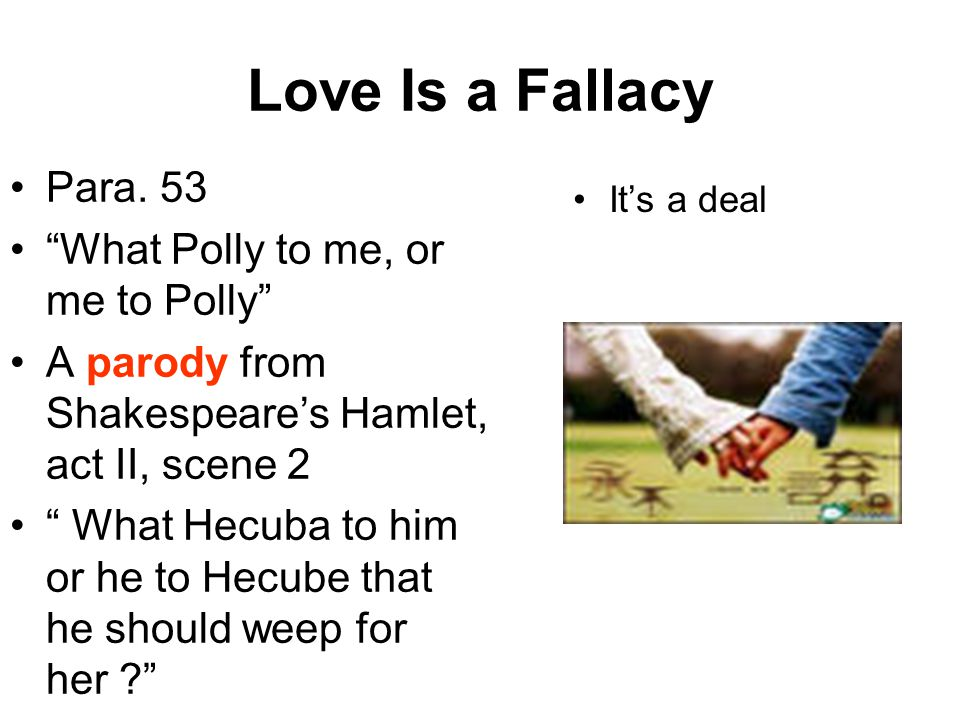 Love Is a Fallacy Para. 53 What Polly to me, or me to Polly