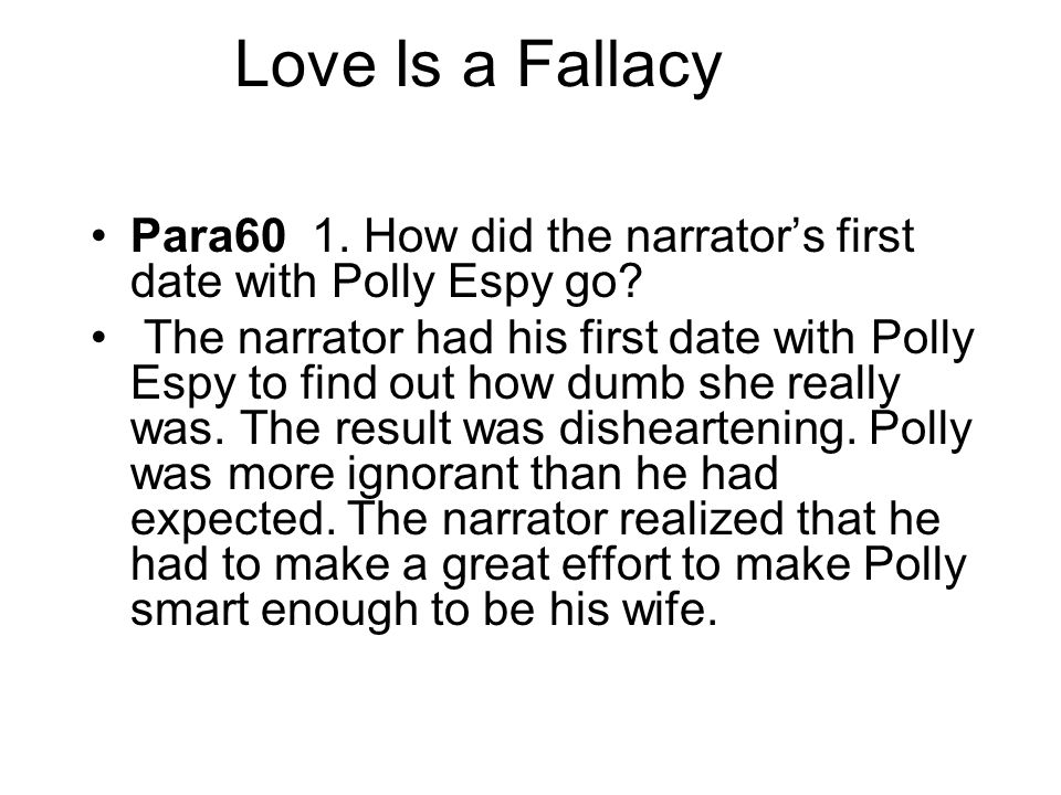 Love Is a Fallacy Para60 1. How did the narrator's first date with Polly Espy go