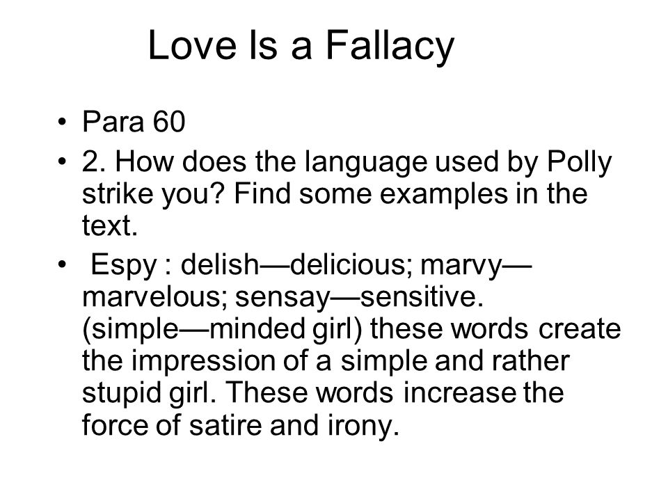 Love Is a Fallacy Para 60. 2. How does the language used by Polly strike you Find some examples in the text.
