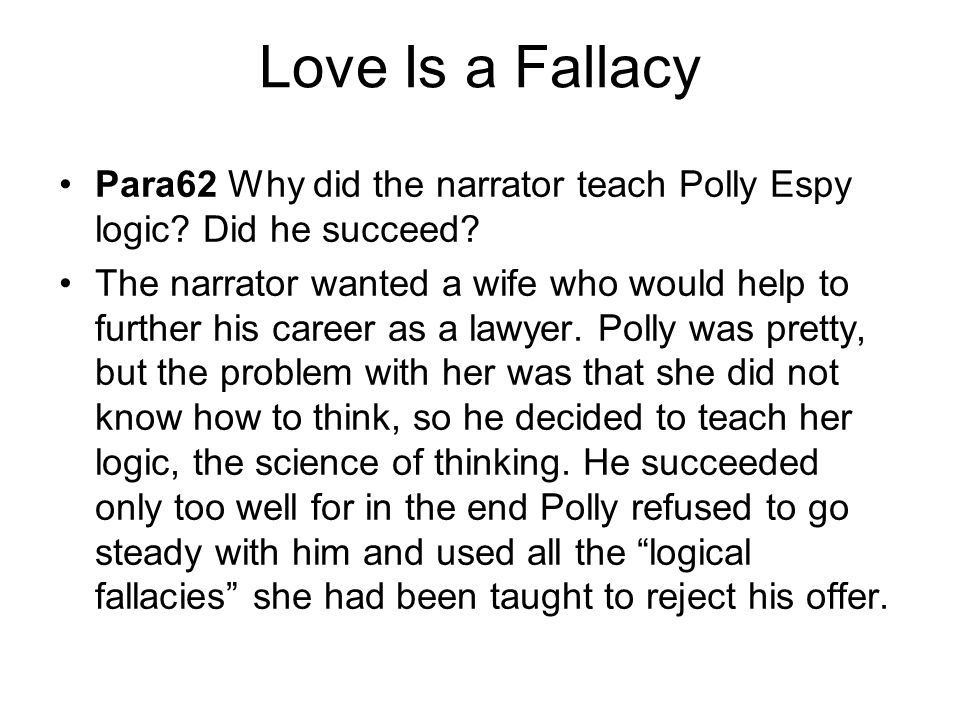 Love Is a Fallacy Para62 Why did the narrator teach Polly Espy logic Did he succeed