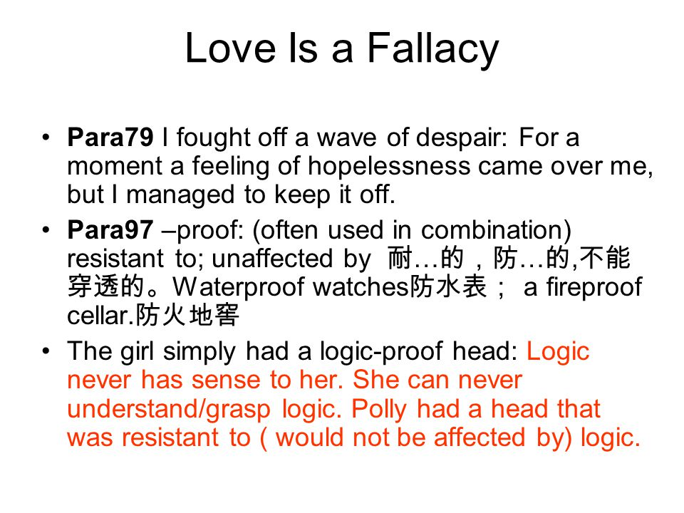 Love Is a Fallacy Para79 I fought off a wave of despair: For a moment a feeling of hopelessness came over me, but I managed to keep it off.