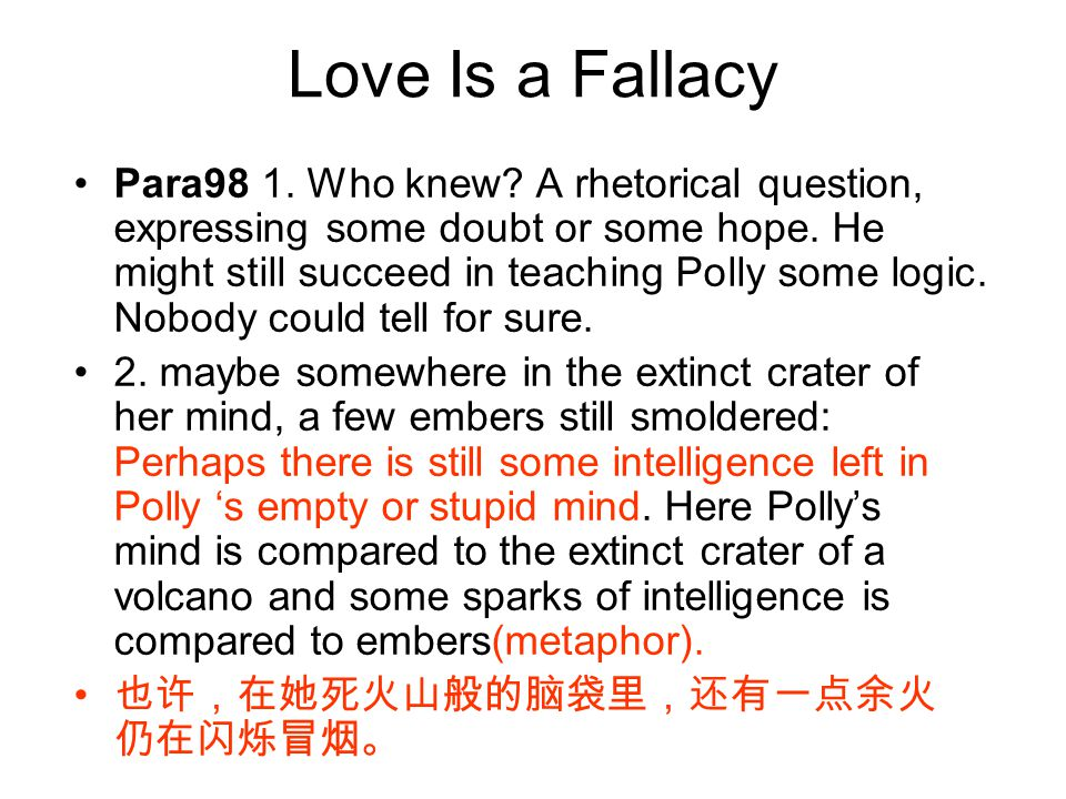 the summary of love is a fallacy Cmateus said feliciano, mateus 1 william feliciano claudia mateus dr hofheimer 2/01/2008 blog 7 love is a fallacy option 2 the main theme would have to be centered on the speaker in the essay.