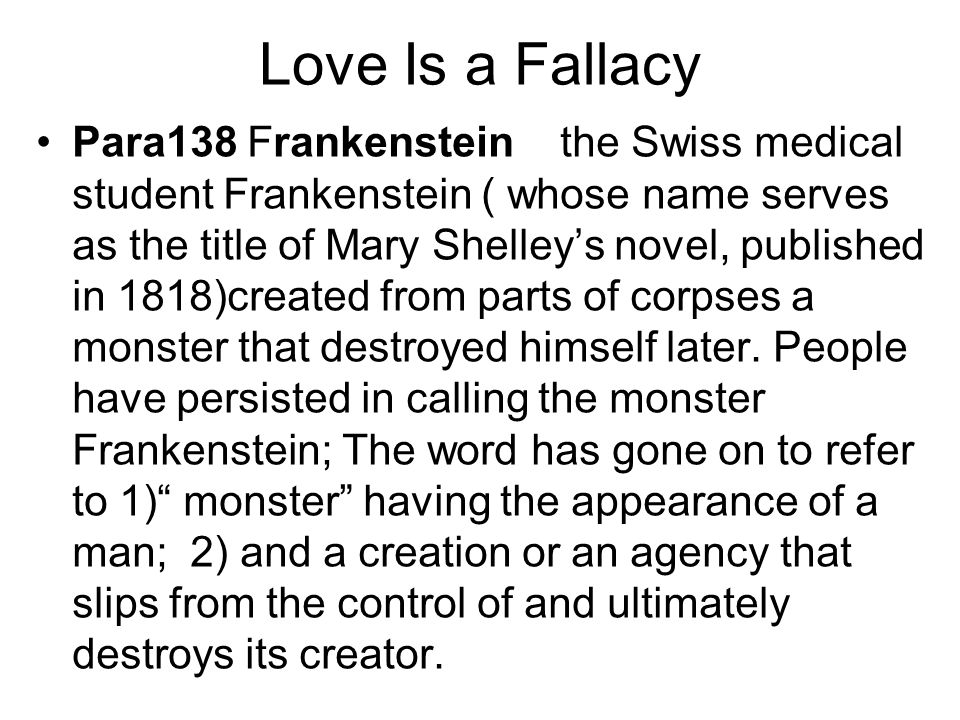 essay on love is a fallacy Describes and gives examples of logical fallacies from the media and everyday  life, applying logic to controversial issues in order to improve critical thinking.