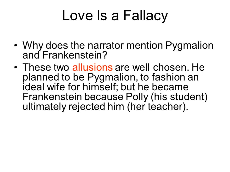 Love Is a Fallacy Why does the narrator mention Pygmalion and Frankenstein