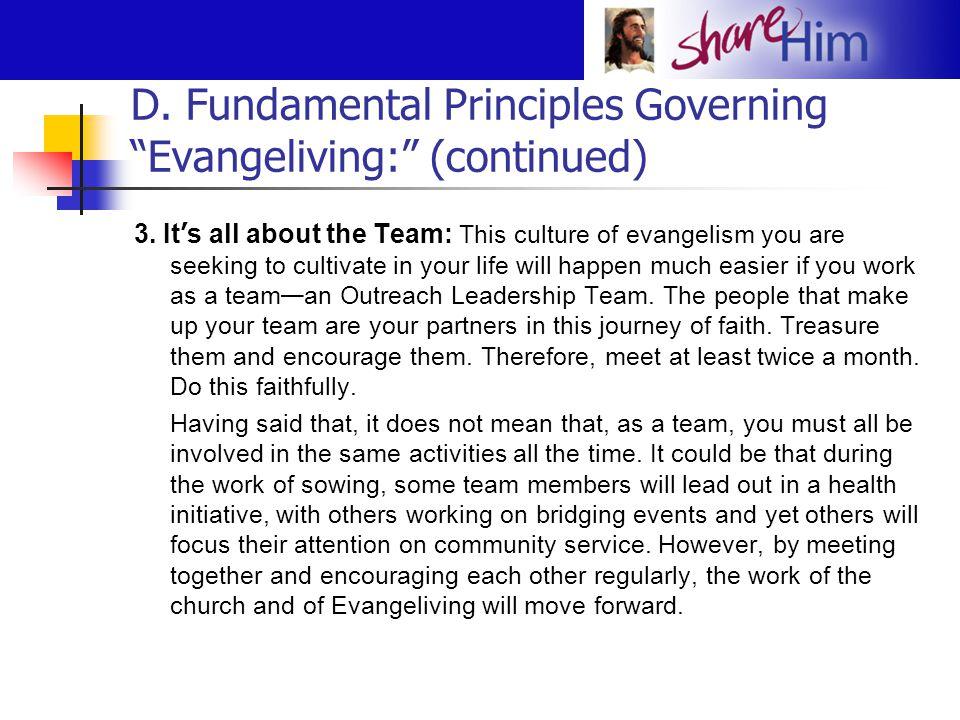 D. Fundamental Principles Governing Evangeliving: (continued)