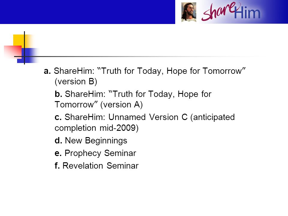 a. ShareHim: Truth for Today, Hope for Tomorrow (version B)