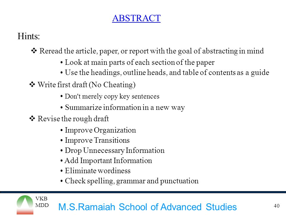 ABSTRACT Hints: Reread the article, paper, or report with the goal of abstracting in mind. Look at main parts of each section of the paper.