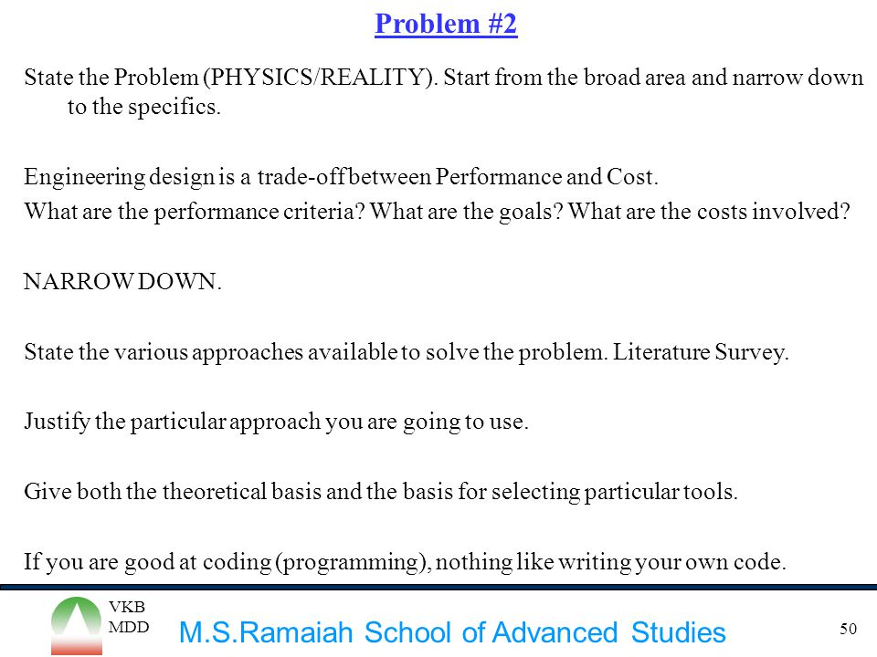 Problem #2 State the Problem (PHYSICS/REALITY). Start from the broad area and narrow down to the specifics.