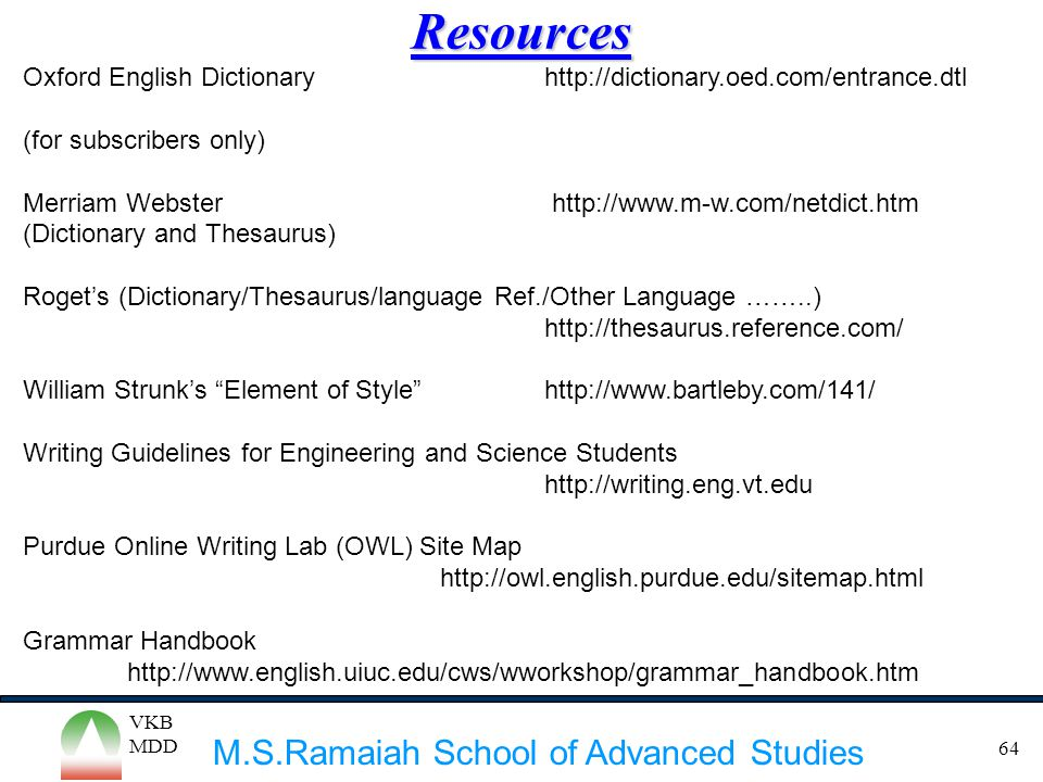 Resources Oxford English Dictionary http://dictionary.oed.com/entrance.dtl. (for subscribers only)