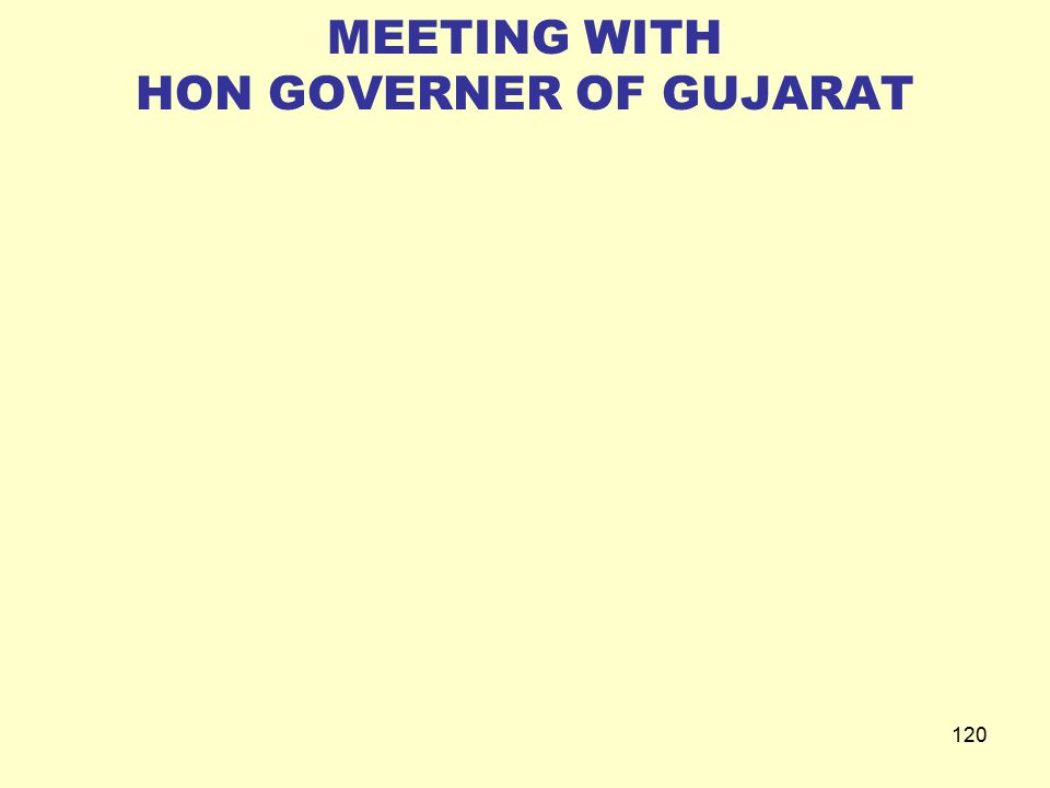 MEETING WITH HON GOVERNER OF GUJARAT