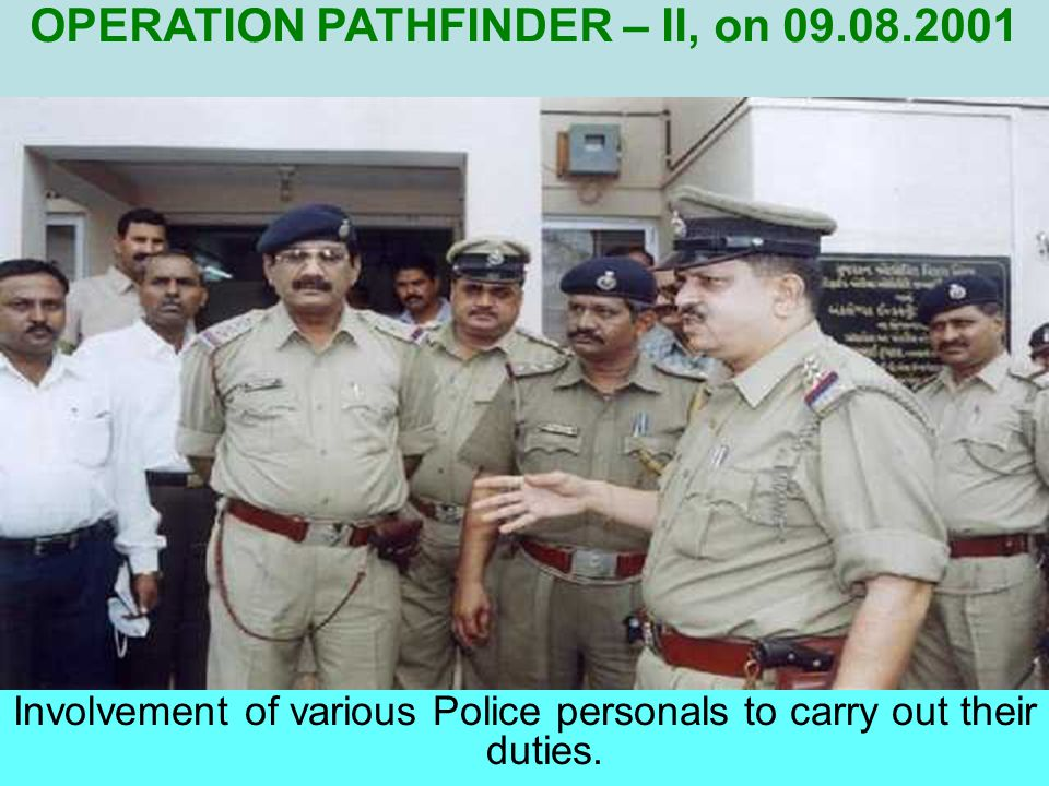 Involvement of various Police personals to carry out their duties.