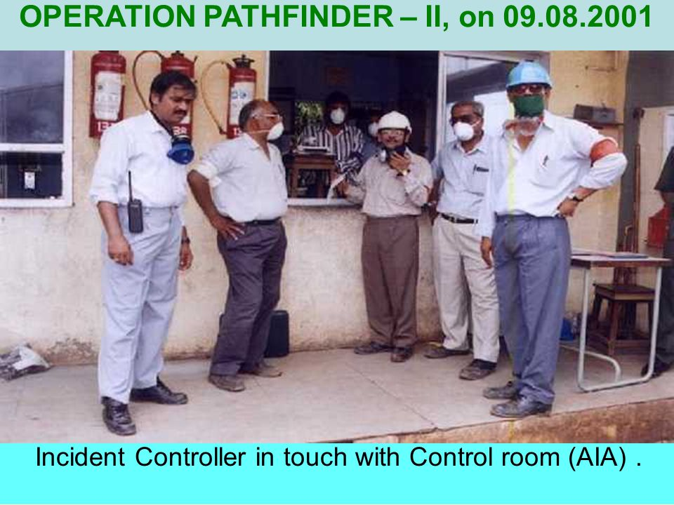 Incident Controller in touch with Control room (AIA) .
