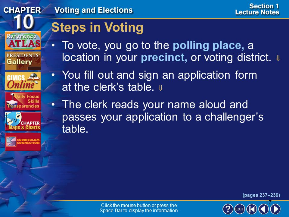 Steps in Voting To vote, you go to the polling place, a location in your precinct, or voting district. 