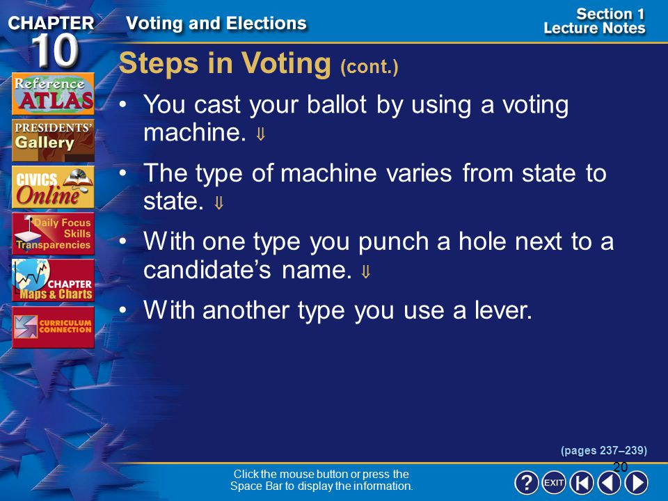Steps in Voting (cont.) You cast your ballot by using a voting machine.  The type of machine varies from state to state. 