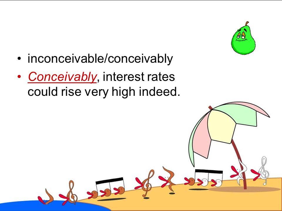 inconceivable/conceivably