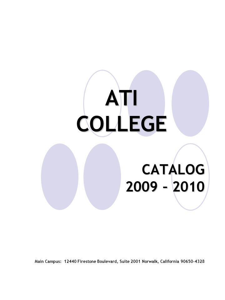 ATI COLLEGE CATALOG. 2009 – 2010.