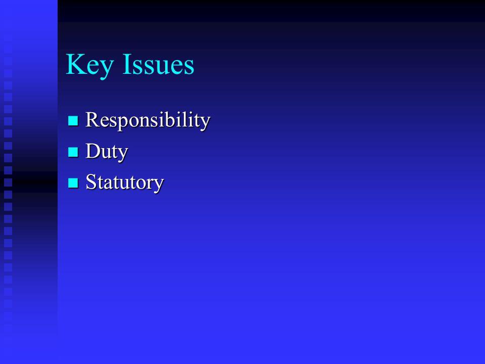 Key Issues Responsibility Duty Statutory
