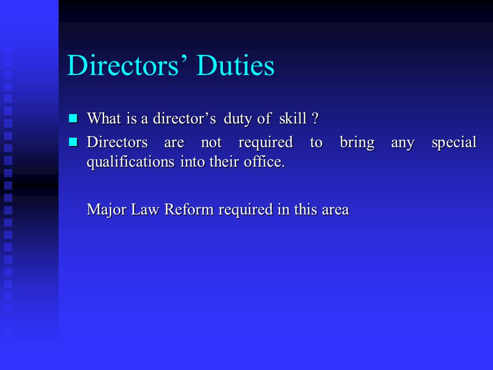 Directors' Duties What is a director's duty of skill