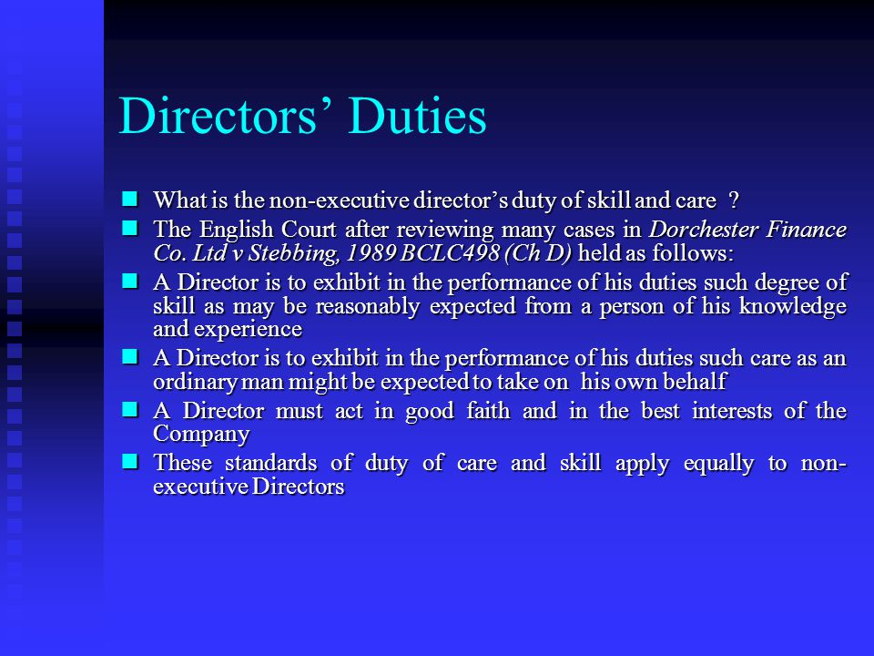 Directors' Duties What is the non-executive director's duty of skill and care