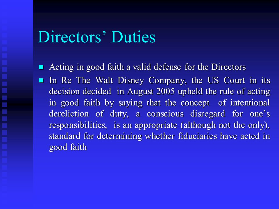 Directors' Duties Acting in good faith a valid defense for the Directors.