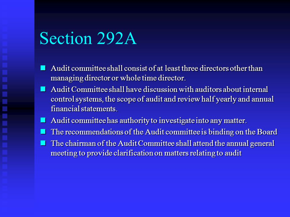 Section 292A Audit committee shall consist of at least three directors other than managing director or whole time director.
