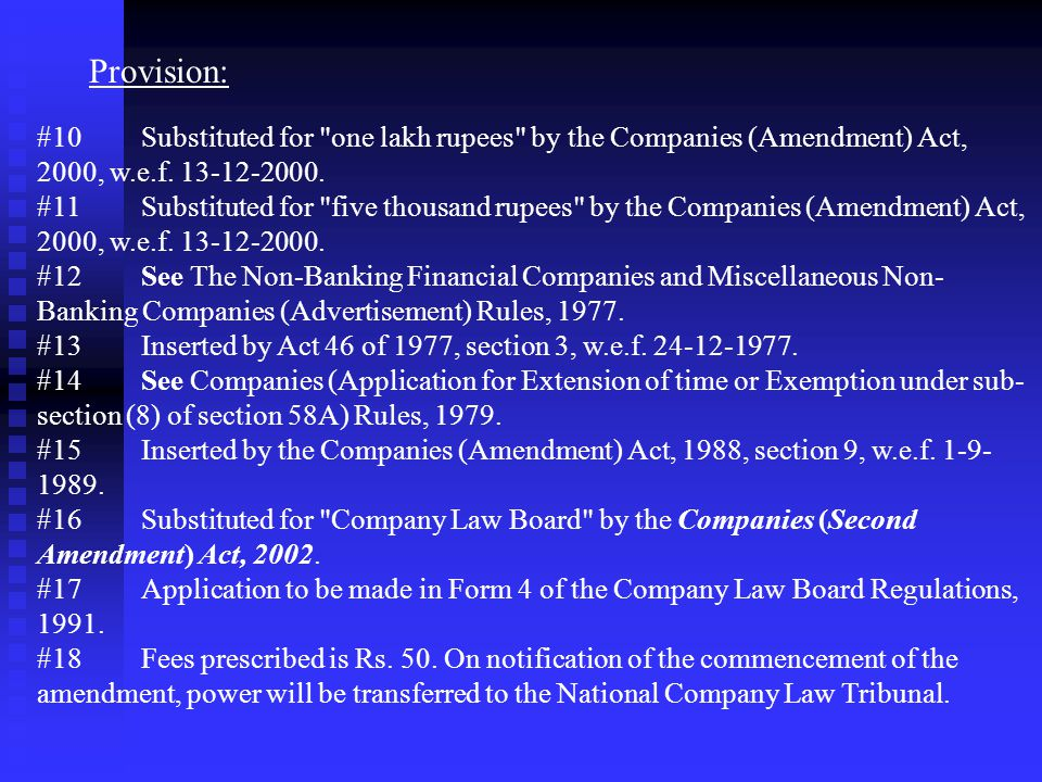 Provision: #10 Substituted for one lakh rupees by the Companies (Amendment) Act, 2000, w.e.f. 13-12-2000.