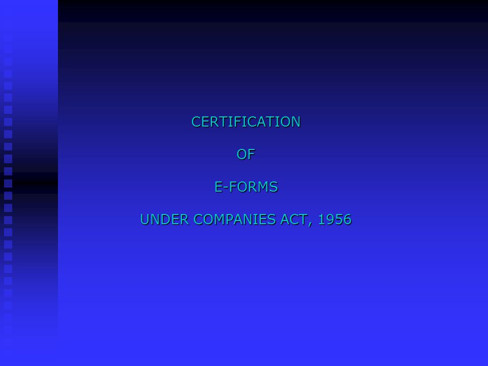 CERTIFICATION OF E-FORMS UNDER COMPANIES ACT, 1956