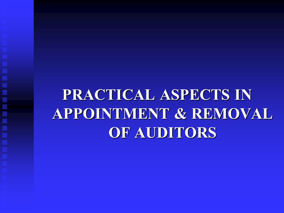 PRACTICAL ASPECTS IN APPOINTMENT & REMOVAL OF AUDITORS
