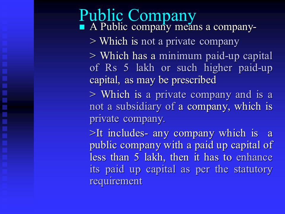 Public Company A Public company means a company-